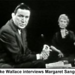 Mike Wallace hammers Margaret Sanger